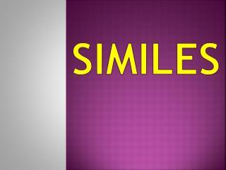 Similes