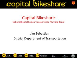 Capital  Bikeshare National Capital Region Transportation Planning Board