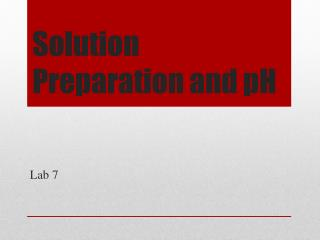 Solution Preparation and pH