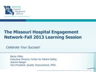 The Missouri Hospital Engagement Network-Fall 2013 Learning Session
