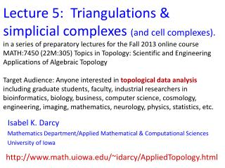 Lecture 5:  Triangulations & simplicial complexes  (and cell complexes).