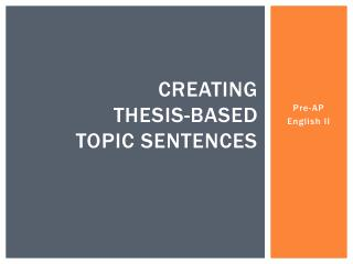 Creating  Thesis-Based  Topic Sentences