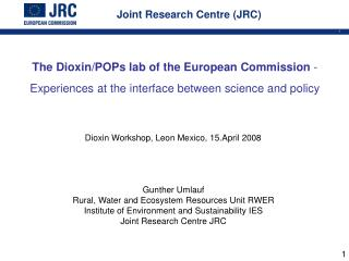 The Dioxin/POPs lab of the European Commission  - Experiences at the interface between science and policy