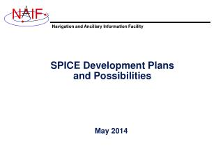 SPICE Development Plans and Possibilities