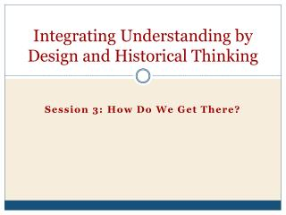 Integrating Understanding by Design and Historical Thinking
