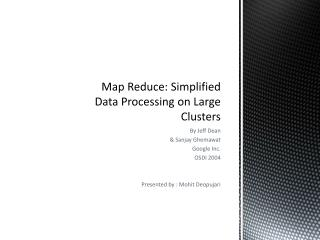 Map Reduce: Simplified Data Processing on Large Clusters