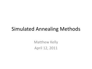 Simulated Annealing Methods
