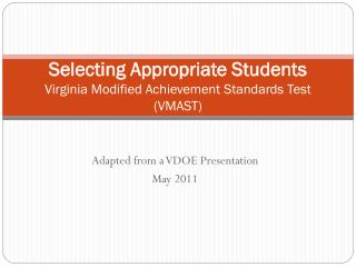 Selecting Appropriate Students  Virginia Modified Achievement Standards Test (VMAST)