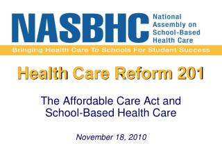 Health  Care Reform 201