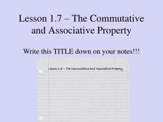 Lesson 1.7 – The Commutative and Associative Property