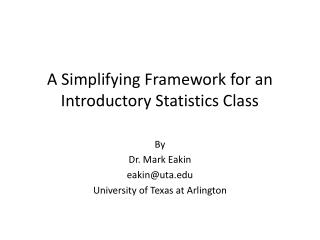A Simplifying Framework for an Introductory Statistics Class