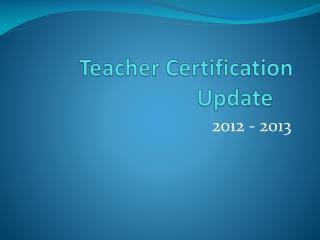 Teacher Certification Update