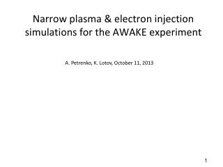 Narrow plasma & electron injection simulations for the AWAKE experiment