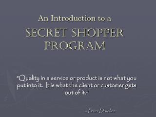 An Introduction to a Secret Shopper Program
