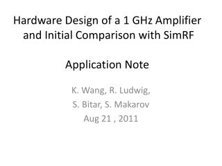 Hardware Design of a 1 GHz Amplifier   and Initial Comparison with  SimRF Application Note