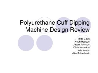 Polyurethane Cuff Dipping Machine Design Review
