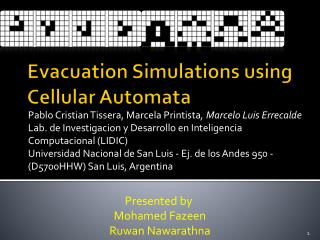 Evacuation Simulations using Cellular  Automata