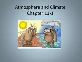 Atmosphere and Climate Chapter 13-1
