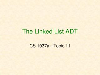 The Linked List ADT