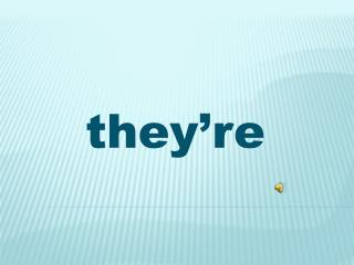 they're