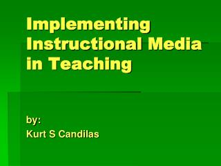 Implementing Instructional  Media in Teaching