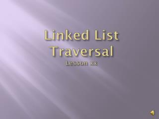 Linked List Traversal Lesson xx