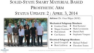 Solid-State Smart Material Based  Prosthetic Arm Status Update 2 : April 3, 2014
