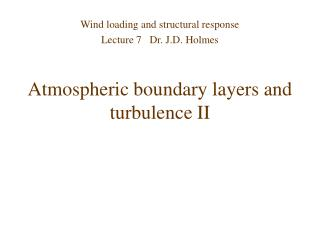 Atmospheric boundary layers and turbulence II