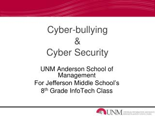 Cyber-bullying  &  Cyber Security