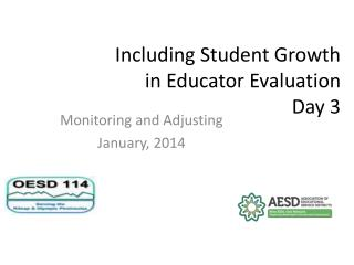 Including Student Growth  in Educator Evaluation  Day  3