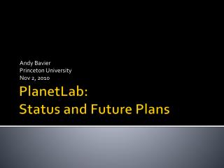 PlanetLab :  Status and Future Plans