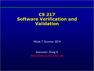 CS 217  Software  Verification and  Validation