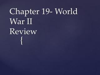 Chapter 19- World War II Review