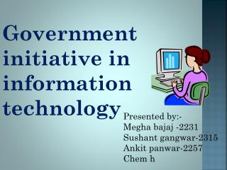 Government initiative in information technology
