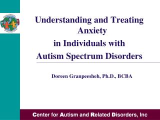 Understanding and Treating Anxiety  in  Individuals with  Autism  Spectrum Disorders