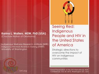 Seeing Red: Indigenous People and HIV in the United States of America