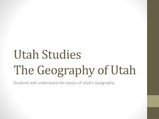 Utah Studies The Geography of Utah