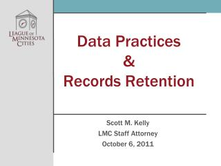 Data Practices  &  Records Retention