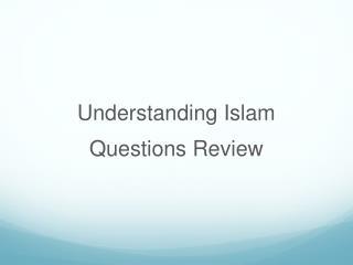 Understanding Islam Questions Review