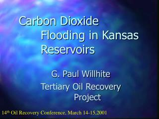 Carbon Dioxide Flooding in Kansas Reservoirs