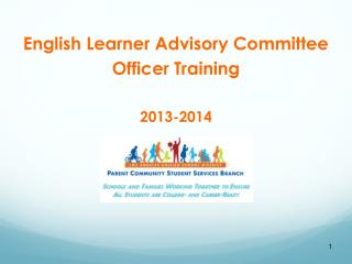 English Learner Advisory Committee Officer Training 2013-2014