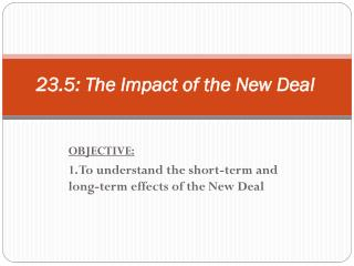 23.5: The Impact of the New Deal