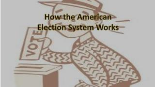 How the American Election System Works