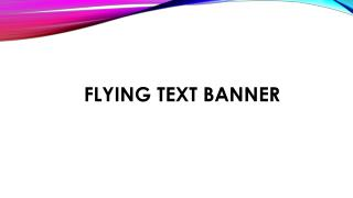 Flying  Text Banner