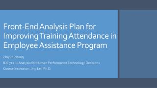 Front-End Analysis Plan for Improving Training Attendance in Employee Assistance  Program