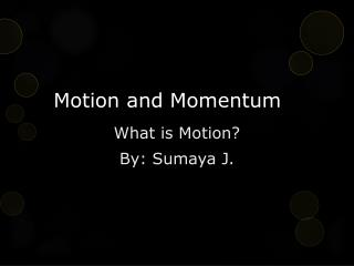 Motion and Momentum