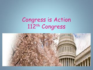 Congress is  Action 112 th  Congress