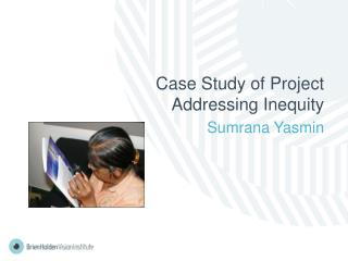 Case Study of Project  Addressing Inequity