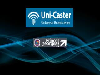 Uni -Caster is:  Combination  of the  back-end  administration and    front-end mobile user.