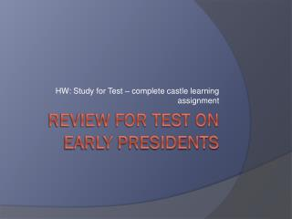 Review for Test on Early Presidents